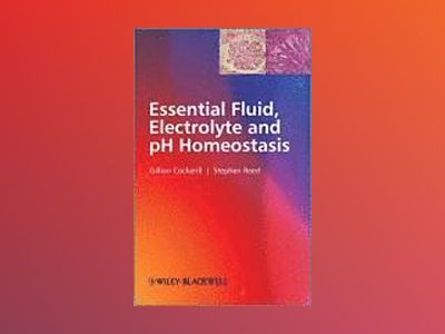 Essential Fluid, Electrolyte and pH Homeostasis av Gillian Cockerill