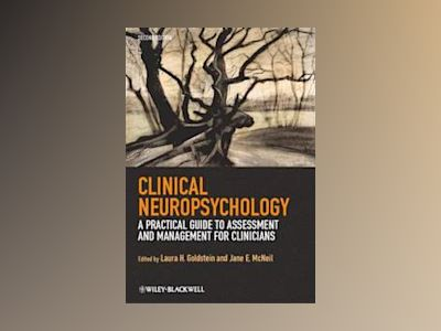 Clinical Neuropsychology: A Practical Guide to Assessment and Management fo av Laura H. Goldstein