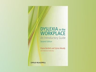Dyslexia in the Workplace: An Introductory Guide, 2nd Edition av Diana Bartlett
