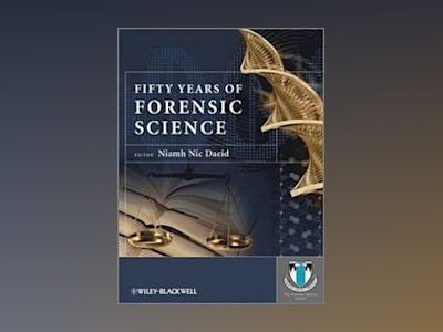 Fifty Years of Forensic Science: A Commentary av Niamh Nic Daeid