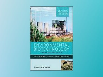 Environmental Biotechnology: Theory and Application, 2nd Edition av Gareth G. Evans