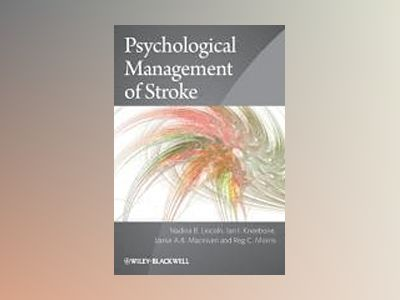 Psychological Management of Stroke av Nadina B. Lincoln