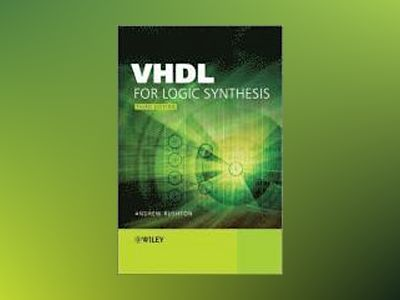 VHDL for Logic Synthesis, 3rd Edition av Andrew Rushton