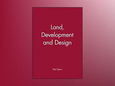 Land, Development and Design av Paul Syms