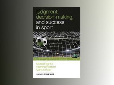Judgment, Decision-making and Success in Sport av Michael Bar-Eli