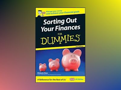 Sorting Out Your Finances For Dummies, 2nd Edition av Melanie Bien