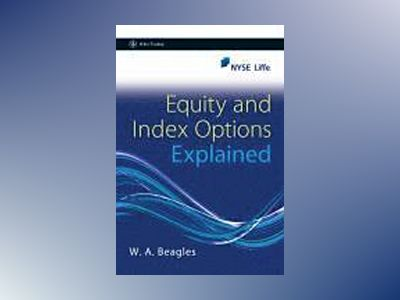 Equity and Index Options Explained av W.A Beagles