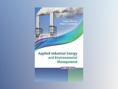 Applied Industrial Energy and Environmental Management av Zoran Morvay