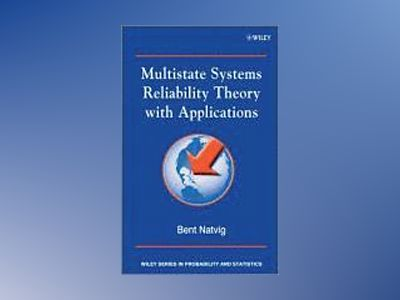 Multistate Systems Reliability Theory with Applications av Bent Natvig