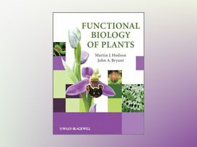 Functional Biology of Plants av Martin J. Hodson