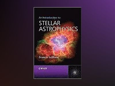 An Introduction to Stellar Astrophysics av FrancisLeBlanc
