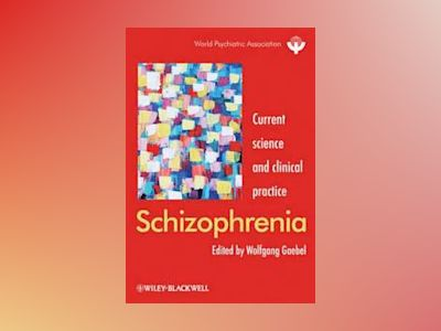 Schizophrenia: Current science and clinical practice av Wolfgang Gaebel