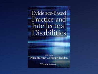Evidence-Based Practice and Intellectual Disabilities av Peter Sturmey