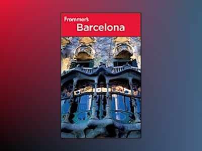 Frommer's Barcelona, 4th Edition av Peter Stone