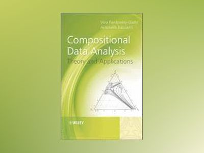 Compositional Data Analysis: Theory and Applications av Vera Pawlowsky-Glahn