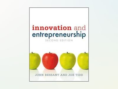 Innovation and Entrepreneurship, 2nd Edition av John Bessant
