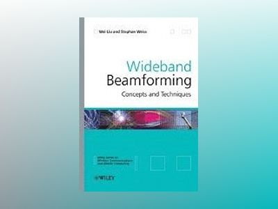 Wideband Beamforming: Concepts and Techniques av Wei Liu