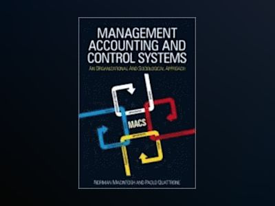 Management Accounting and Control Systems: An Organizational and Sociologic av Norman B. Macintosh