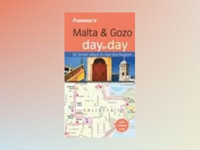 Frommer's Malta and Gozo Day by Day, 1st Edition av Lesley Anne Rose