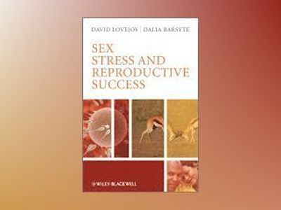 Sex, Stress and Reproductive Success av David D Lovejoy