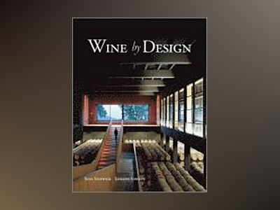 Wine by Design, 2nd Edition av Sean Stanwick
