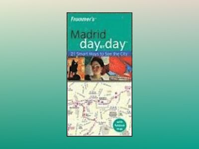 Frommer's Madrid Day by Day av Mary-Ann Gallagher