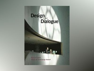 Design through Dialogue: A Guide for Architects and Clients av Karen A. Franck