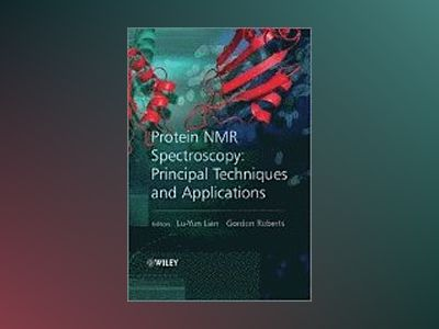Protein NMR Spectroscopy: Practical Techniques and Applications av Gordon Roberts