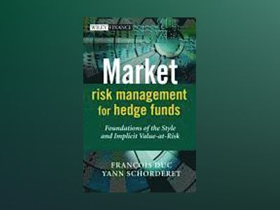 Market Risk Management for Hedge Funds: Foundations of the Style and Implic av Francois Duc