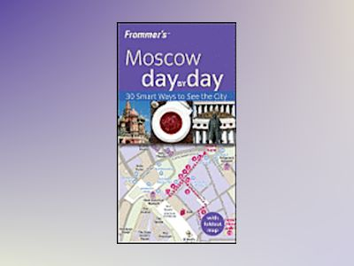 Frommer's Moscow Day by Day av Hillary Gilbert