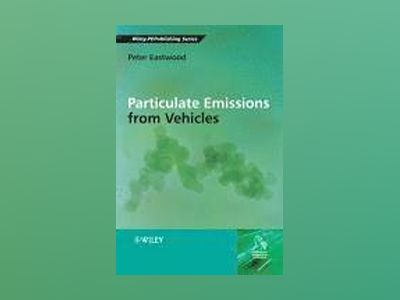 Particulate Emissions from Vehicles av Peter Eastwood