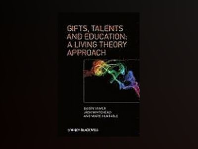 Gifts, Talents and Education: A Living Theory Approach av Barry Hymer