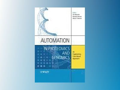 Automation in Proteomics and Genomics: An Engineering Case-Based Approach av Gil Alterovitz