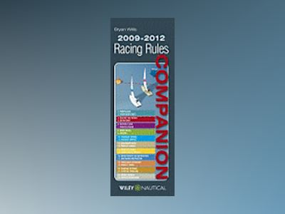 The Racing Rules Companion 2009 - 2012 av Bryan Willis
