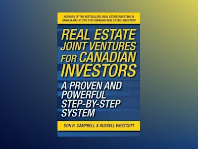 Real Estate Joint Ventures for Canadian Investors: A Proven and Powerful St av Don R. Campbell