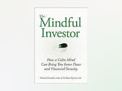 The Mindful Investor: How a Calm Mind Can Bring You Inner Peace and Financi av Maria Gonzalez
