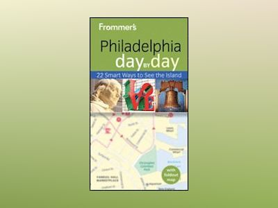 Frommer's Philadelphia Day by Day av Lauren McCutcheon