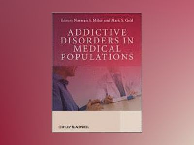 Addictive Disorders in Medical Populations av Norman Miller