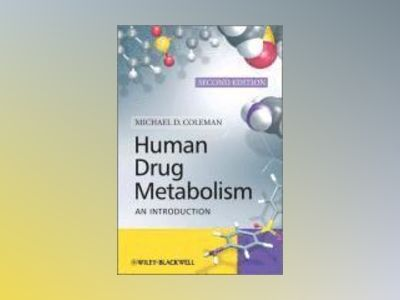 Human Drug Metabolism: An Introduction, 2nd Edition av Michael Coleman