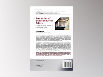 Properties of Semiconductor Alloys: Group-IV, III-V and II-VI Semiconductor av Sadao Adachi