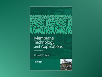 Membrane Technology and Applications av Baker