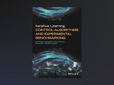 Iterative Learning Control Algorithms and Experimental Benchmarking av Rogers