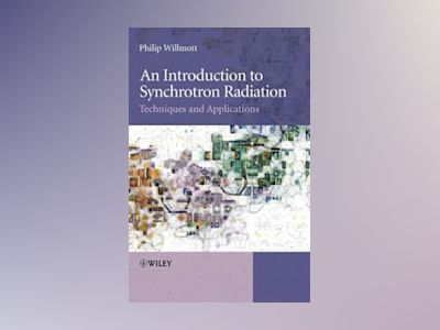 An Introduction to Synchrotron Radiation: Techniques and Applications av Philip Willmott