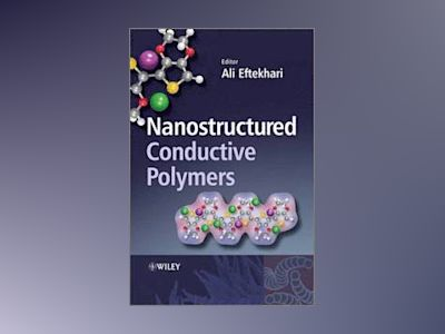 Nanostructured Conductive Polymers av Ali Eftekhari