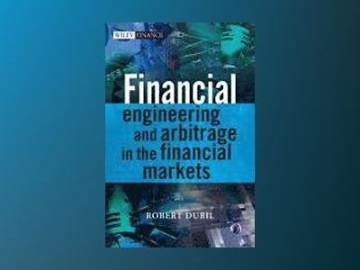 Financial Engineering and Arbitrage in the Financial Markets av Robert Dubil