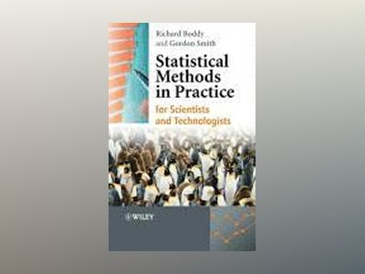 Statistical Methods in Practice : for Scientists and Technologists av Richard Boddy
