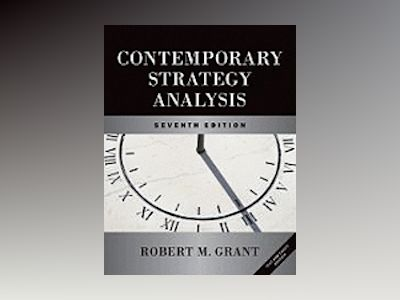Contemporary Strategy Analysis and Cases: Text and Cases, 7th Edition av Robert M. Grant