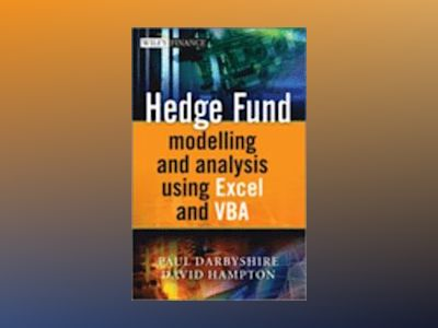 Hedge Fund Modeling and Analysis Using Excel and VBA av Paul Darbyshire