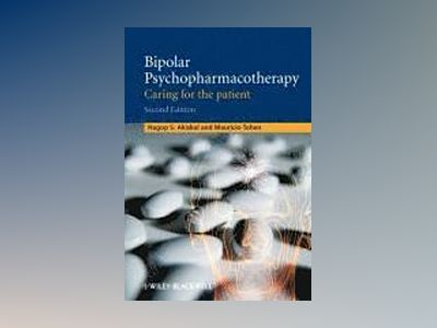 Bipolar Psychopharmacotherapy: Caring for the patient, 2nd Edition av Hagop S. Akiskal