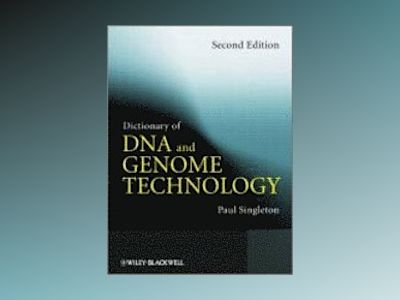 Dictionary of DNA and Genome Technology, 2nd Edition av Paul Singleton